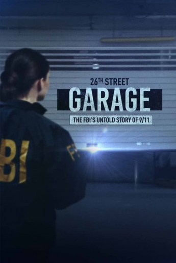 The 26th Street Garage The FBIs Untold Story Of 9 11